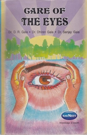 Care Of The Eyes English Book By Dr. D.R.Gala - Dr. Dhiren - Dr. Sanjay Gala