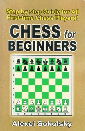 Chess For beginners English Book By Alexei Sokolsky