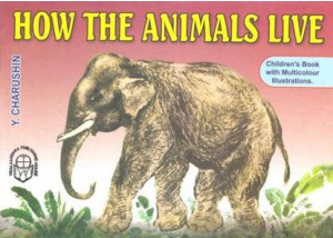How The Animals Live English Book By Y.Charushin