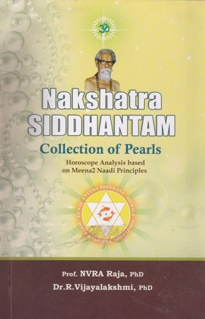 Nakshatra Siddhantam Collection Of Pearls English Book By Prof. NVRA Raja (Horoscope Analysis Based on Meena 2 Naadi Principles)