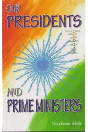 Our Presidents And Prime Ministers English Book By Adella Siva Kumar