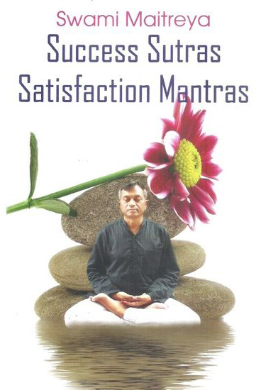 Success Sutras Satisfaction Mantras English Book By Swami Maitreya