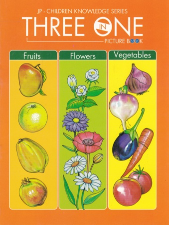 Three In One Picture Book (Fruits - Flowers - Vegetables)